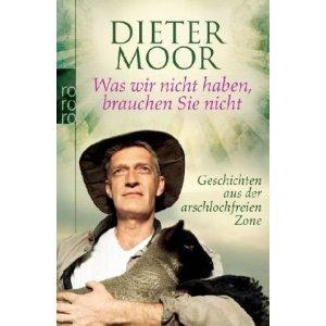 Dieter Moor - Geschichten aus der arschlochfreien Zone