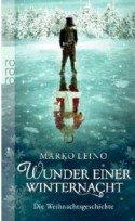 Weihnachtsgeschichte - Wunder einer Winternacht - Marko Leino