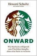 Onward - Buch vom Starbucks-Gründer und -Chef Howard Schultz