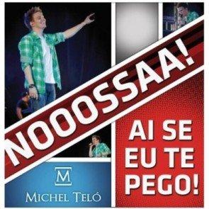 Michel Teló mit (Nossa Nossa) Ai Se Eu Te Pego (Assim você me Mata)