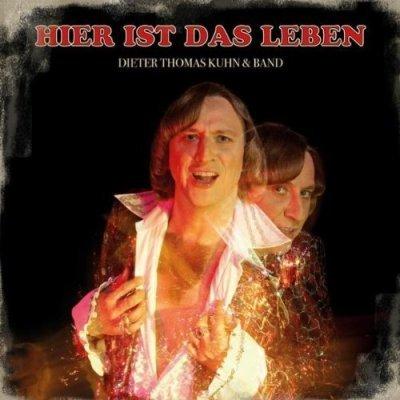"""Dieter-Thomas Kuhn - Neue CD """"Hier ist das Leben"""""""