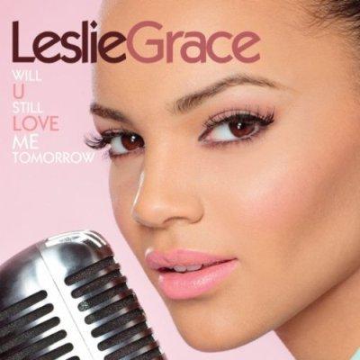 Leslie Grace - Bachata - Will u still love me tomorrow