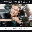 """Howard Carpendale - Neue CD 2013 """"Viel zu lang gewartet"""""""