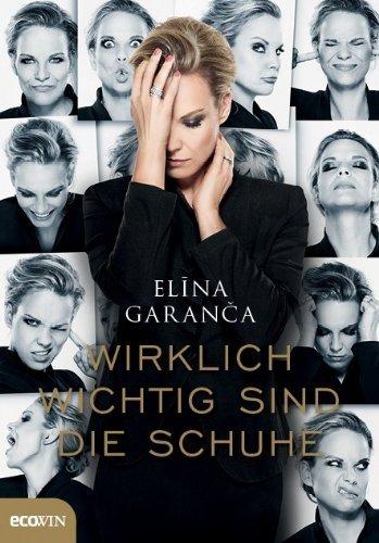 """Elina Garanca - Buch """"Wirklich wichtig sind die Schuhe"""""""