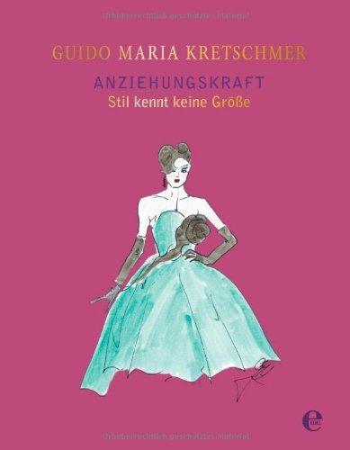 """Guido Maria Kretschmer - Sonderausgabe vom Buch """"Anziehungskraft: Stil kennt keine Größe"""""""