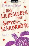 """Theresia Graw - Buch """"Das Liebesleben der Suppenschildkröte"""""""