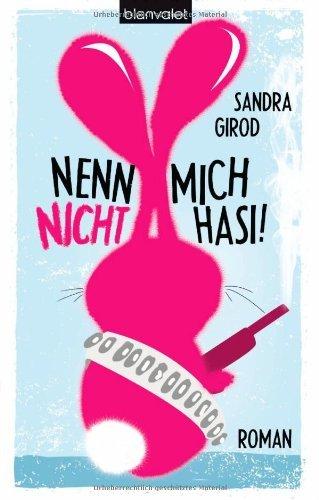 Buch 'Nenn mich nicht Hasi' von Sandra Girod