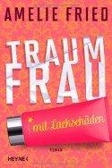 Amelie Fried - Neues Buch Traumfrau mit Lackschäden