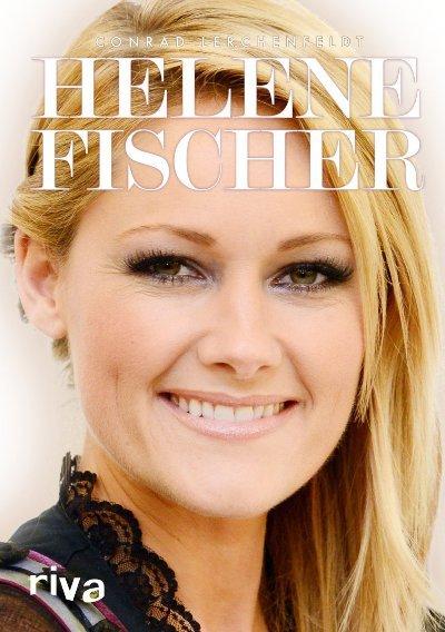 Helene Fischer - Biografie - Buch von Conrad Lerchenfeldt