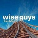 Wise Guys - Neue CD Achterbahn