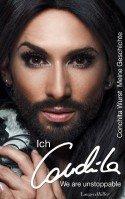 Neue Single und Buch 'Conchita Wurst: Ich, Conchita - Meine Geschichte. We are unstoppable'