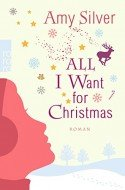 Weihnachtsbuch von Amy Silver - All I want for Christmas