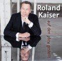 Roland Kaiser neue CD Auf den Kopf gestellt veröffentlicht