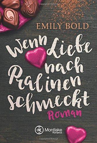Emily Bold - Neues Buch Wenn Liebe nach Pralinen schmeckt