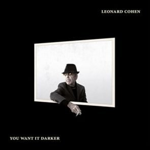 Leonard Cohen Letztes Album You Want It Darker
