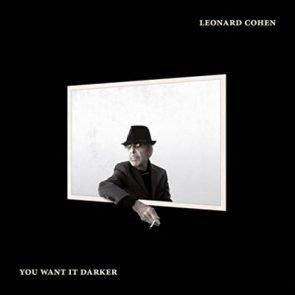 Leonard Cohen Letztes Album You Want It Darker