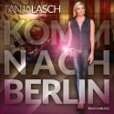 Tanja Lasch - neuer Titel Komm nach Berlin