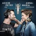 Tinte - neue Version von Achim Petry und Anna-Maria Zimmernn