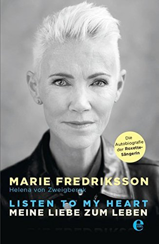 Marie Fredriksson (Roxette) Listen to my heart - Biografie
