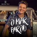 Michel Telo Geburtstag, neuer Song O Mar Parou veröffentlicht
