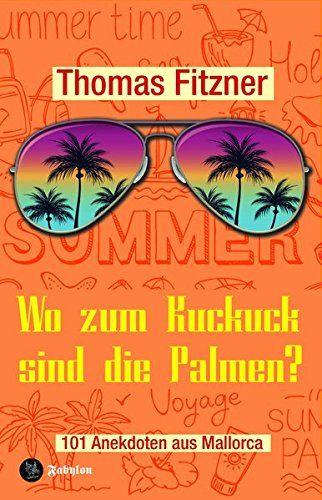 Mallorca-Buch von Thomas Fitzner - Wo zum Kuckuck sind die Palmen