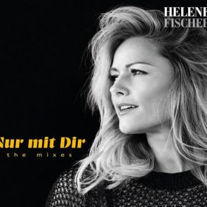 Helene Fischer Mix-Single Nur mit Dir