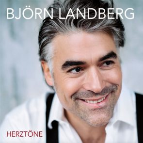 Björn Landberg - Neue Schlager-CD Herztöne veröffentlicht