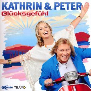Kathrin und Peter - Schlager-Album Glücksgefühl