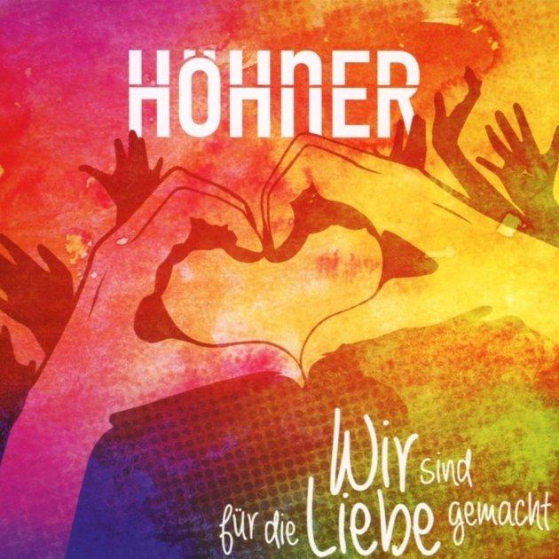 Höhner - Wir sind für die Liebe gemacht