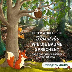 Peter Wohlleben - Kinderbuch Hörst Du wie die Bäume sprechen
