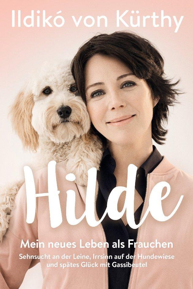 Ildiko von Kürthy mit Hunde-Buch - Hilde Mein neues Leben als Frauchen