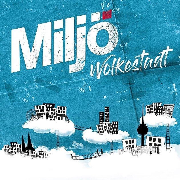 Miljö - Neues Album Wolkestadt - typisch, vertraut, rockig