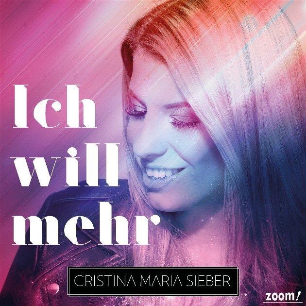 """Cristina Maria Sieber 2018 - CD """"Ich will mehr"""""""