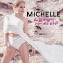 Michelle 2018 - Vom neuen Album Tabu der Schlager In 80 Küssen um die Welt