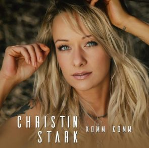 Christin Stark 2018 - Neue CD, neuer Titel Komm Komm