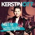 Kerstin Ott - CD Mut zur Katastrophe