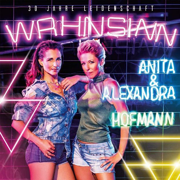 Anita & Alexandra Hofmann - Neue CD Wahnsinn - 30 Jahre Leidenschaft