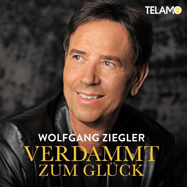 Wolfgang Ziegler - Neues Album Verdammt zum Glück
