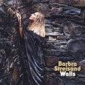 """Barbra Streisand CD """"Walls"""", ein Bollwerk mit Stimme als Leuchtturm"""