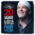 DJ Ötzi Jubiläums-CD 20 Jahre DJ Ötzi, Party ohne Ende veröffentlicht