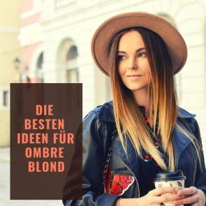 Die Besten Ideen für Ombre Blond