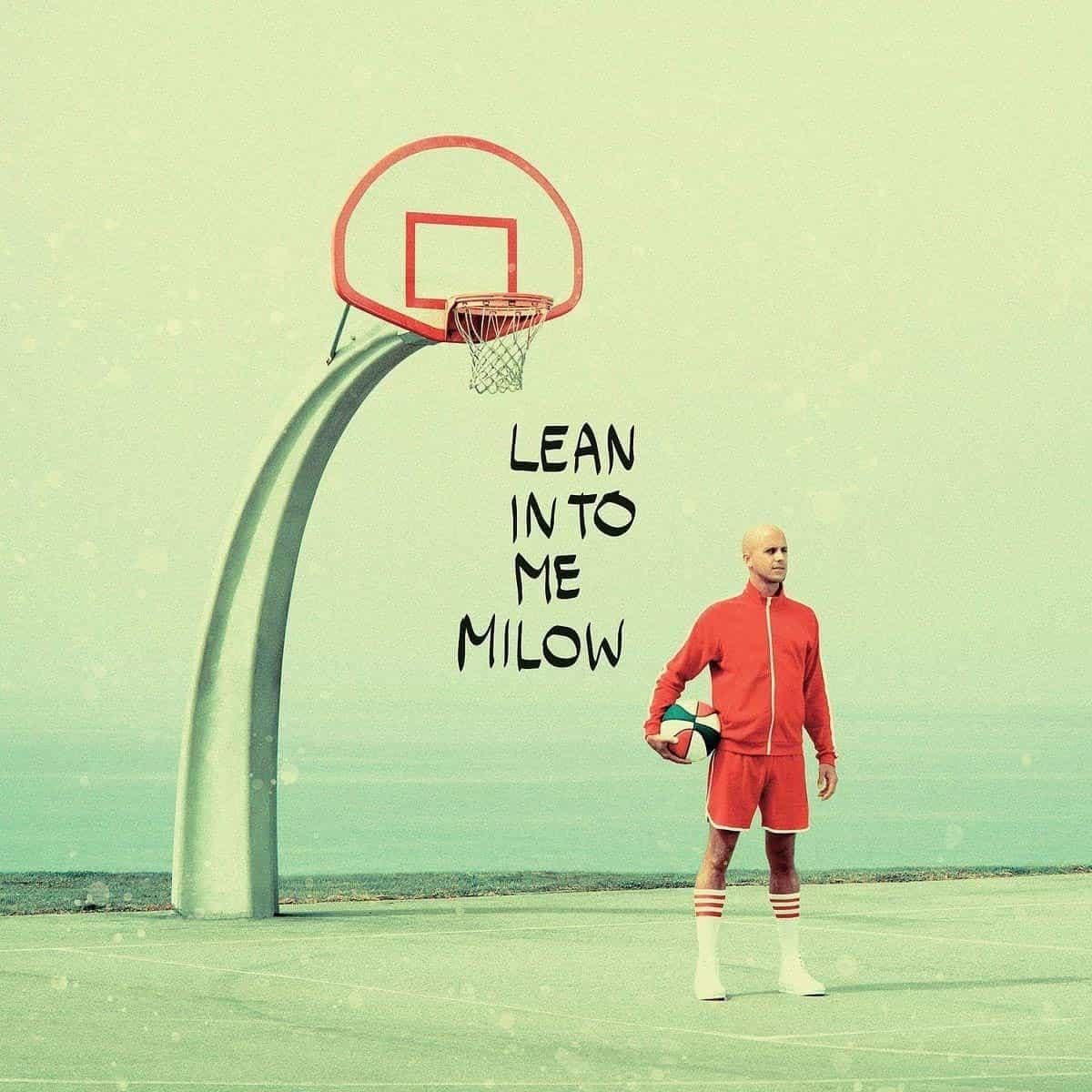Milow - Neues Album Lean Into Me