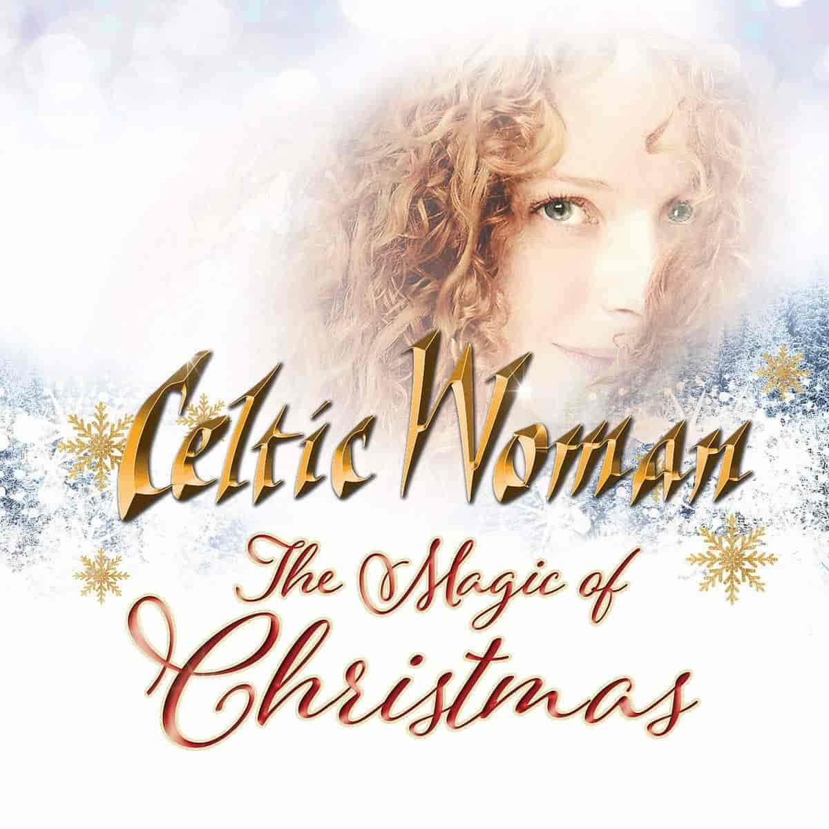 Celtic Woman - Weihnachtsalbum The Magic of Christmas