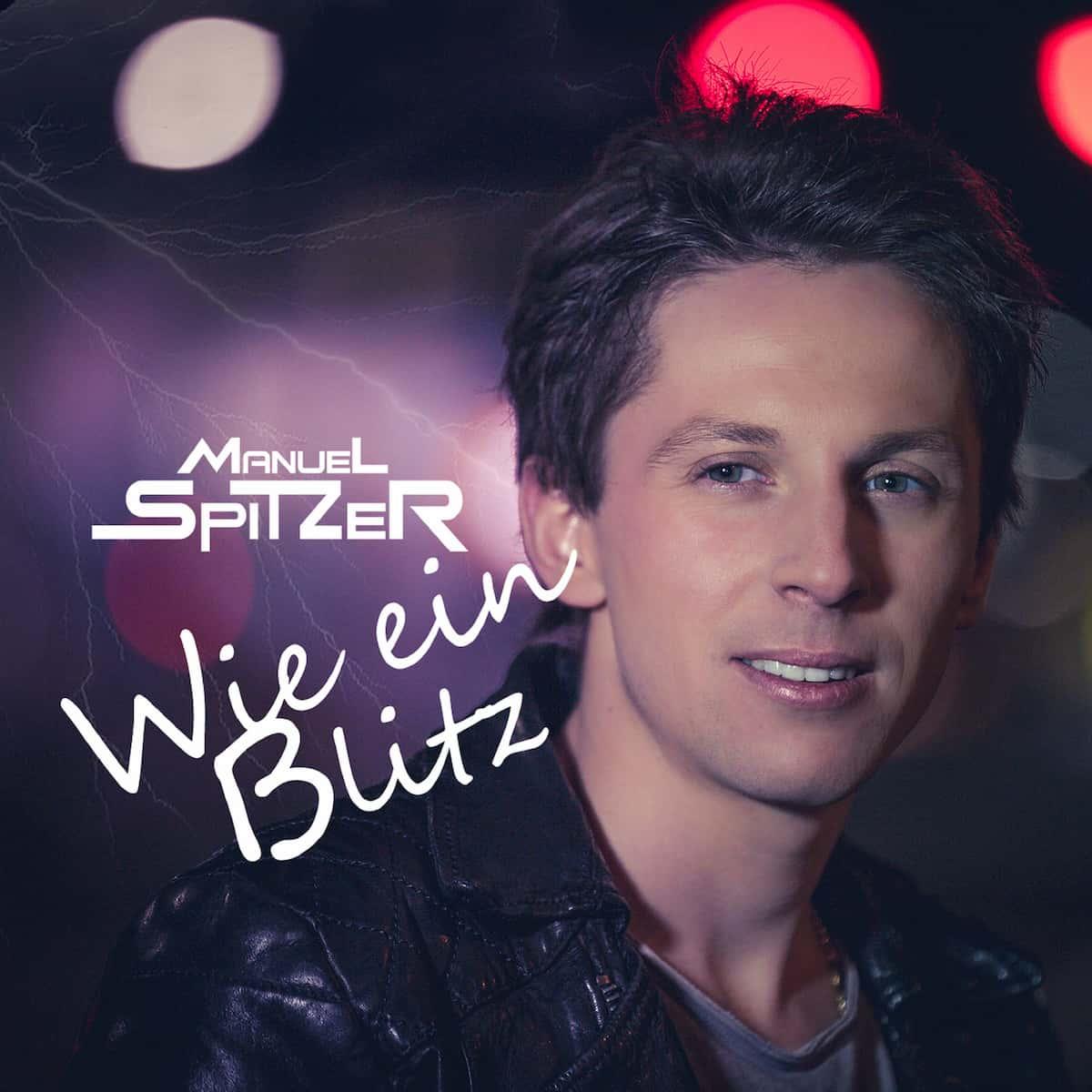 """Manuel Spitzer Schlager """"Wie ein Blitz"""" veröffentlicht"""