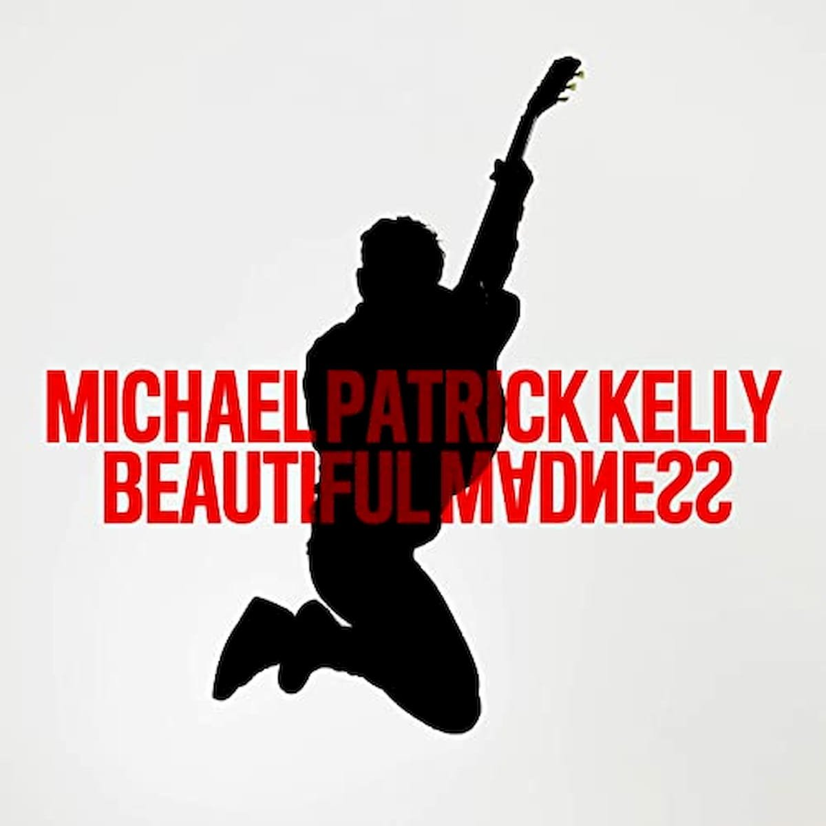 "Michael Patrick Kelly Song ""Beautifull Madness"""