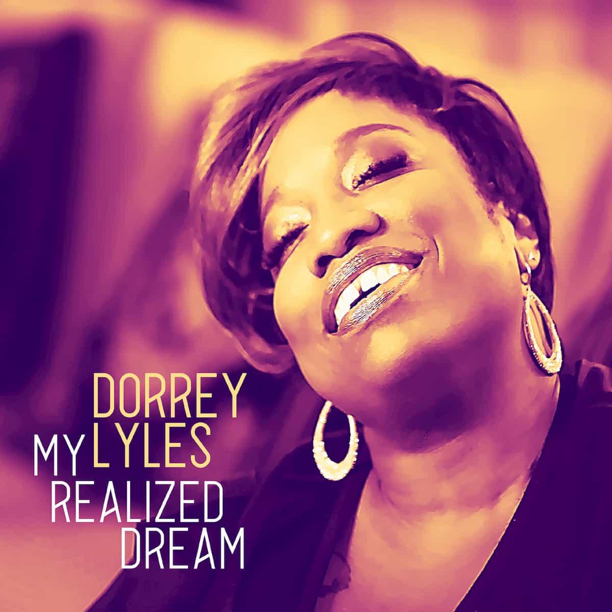 """Dorrey Lyles Album """"My Realized Dream"""""""