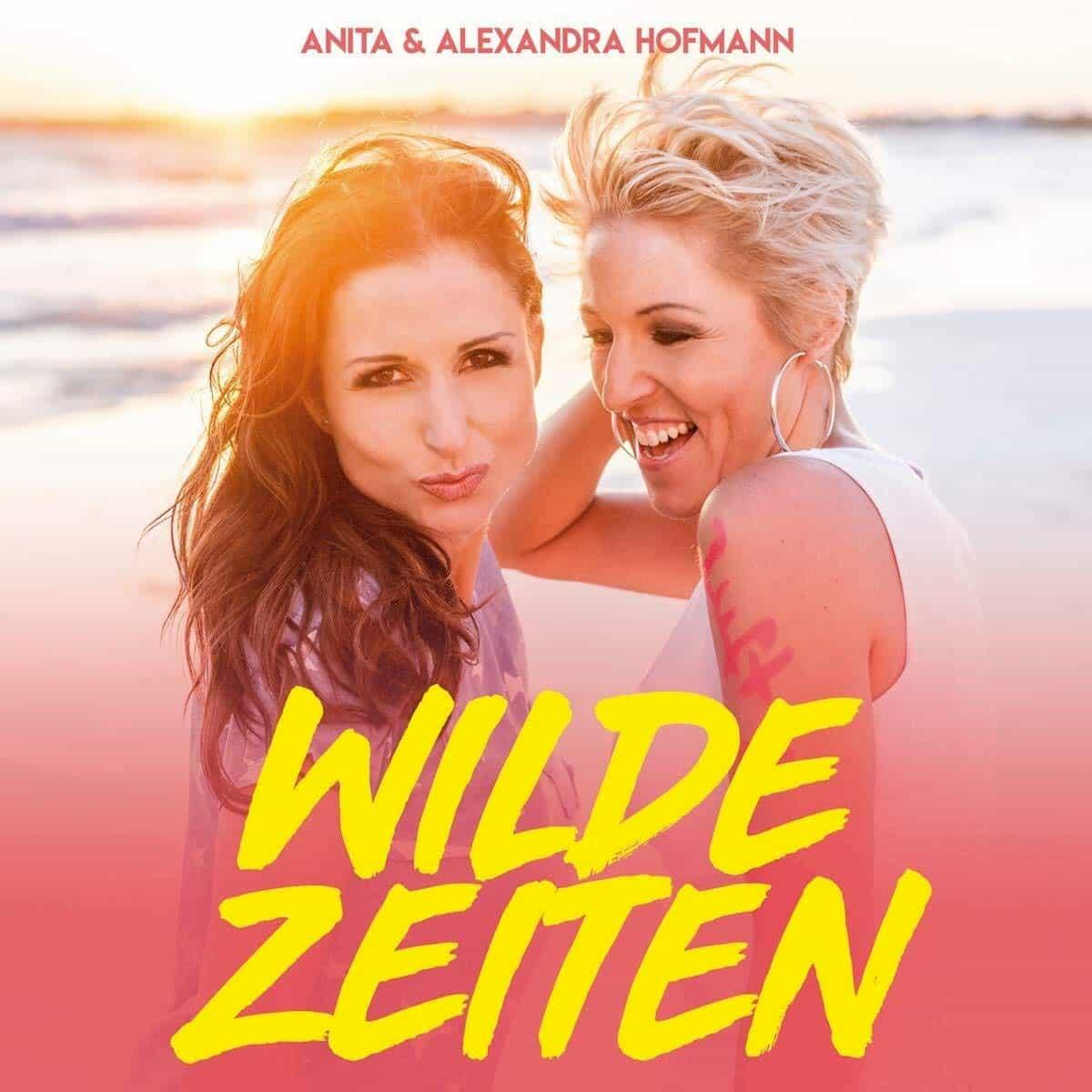 Anita und Alexandra Hofmann - CD Wilde Zeiten 2020