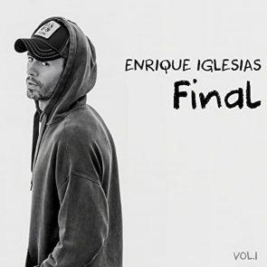 """Enrique Iglesias 2021 - Neues Album """"Final Vol. 1"""" veröffentlicht"""