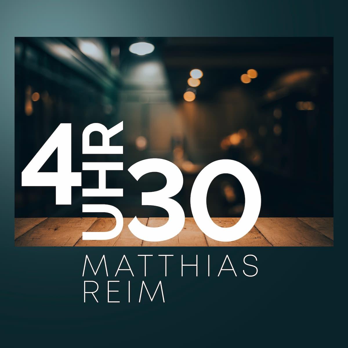 Matthias Reim veröffentlicht 4 Uhr 30 und kündigt neues Album 2022 an